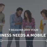 Why Should Your Business Have a Mobile App