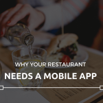 Restaurant Mobile App – Why Your Restaurant Needs One